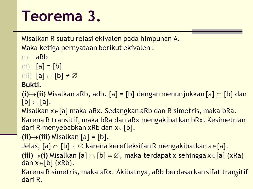 Teorema 3. Misalkan R suatu relasi ekivalen pada himpunan A.