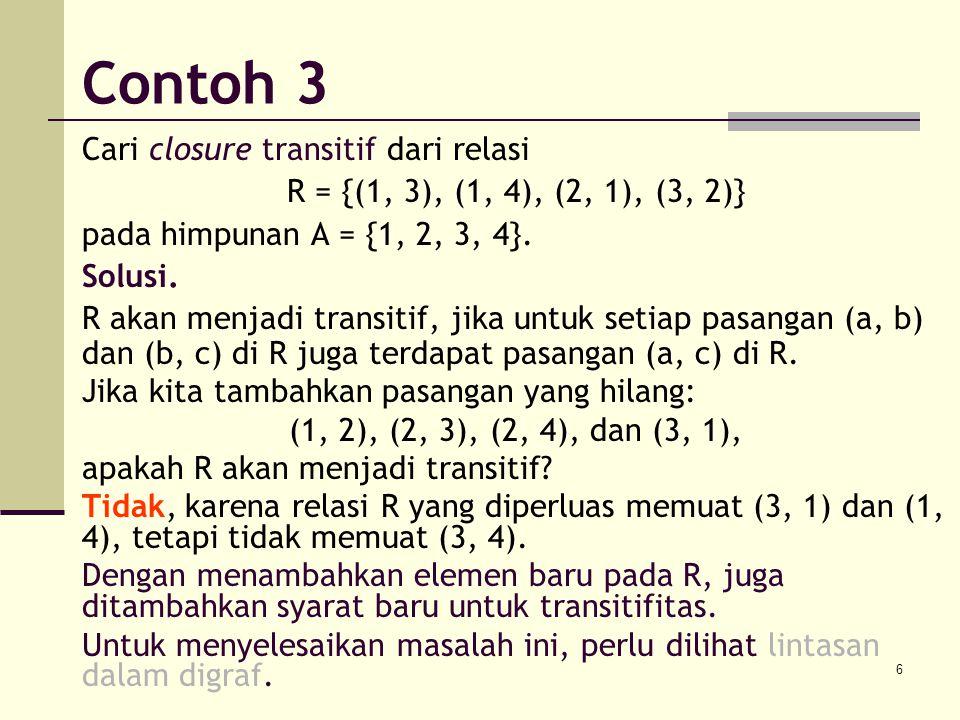Contoh 3 Cari closure transitif dari relasi