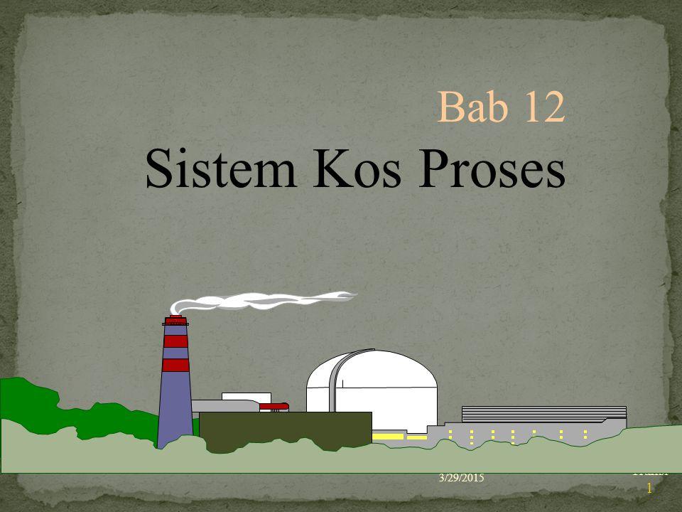 Bab 12 Sistem Kos Proses 4/8/2017