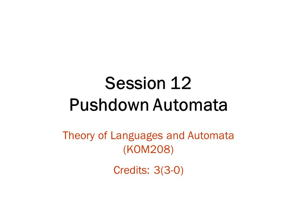 Session 12 Pushdown Automata