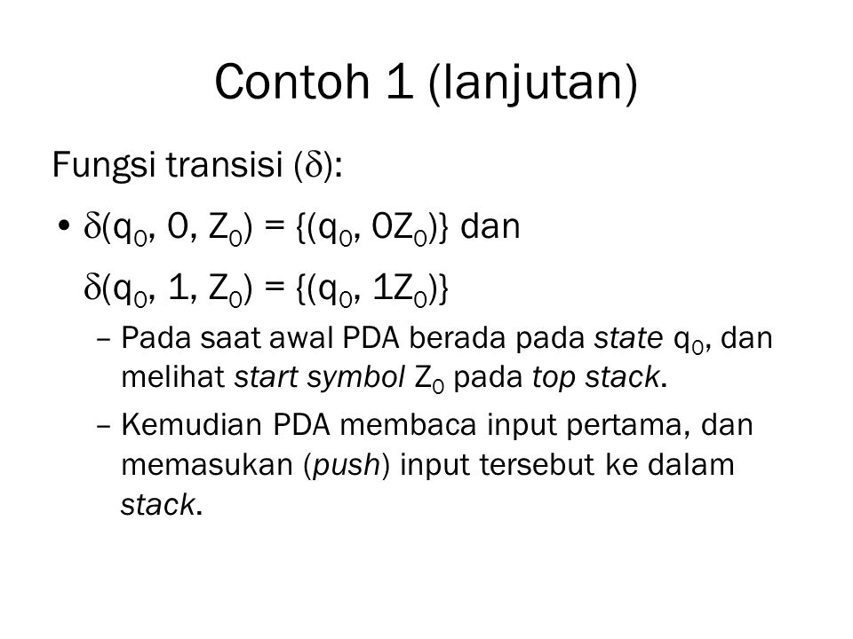 Contoh 1 (lanjutan) Fungsi transisi ():