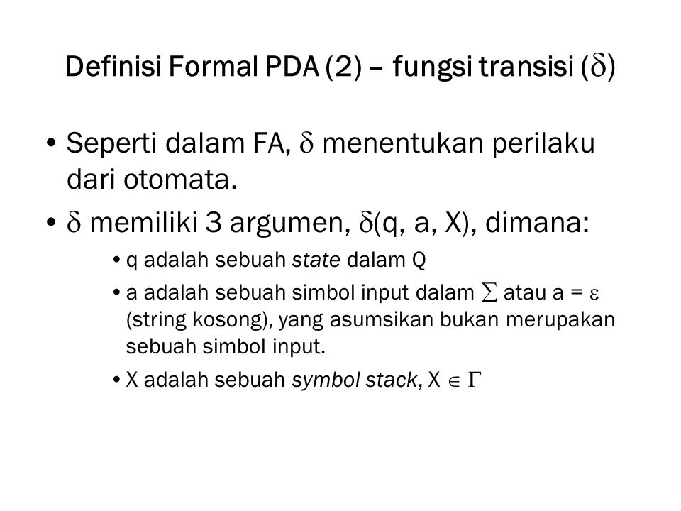 Definisi Formal PDA (2) – fungsi transisi ()
