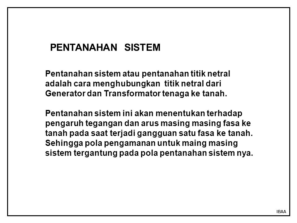 PENTANAHAN SISTEM Pentanahan sistem atau pentanahan titik netral