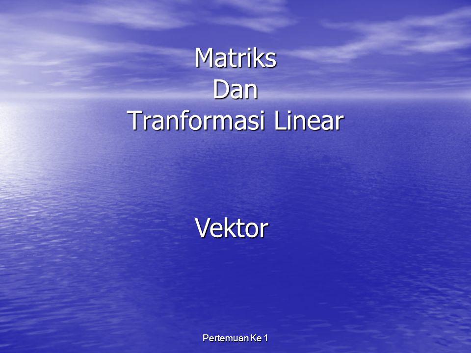 Matriks Dan Tranformasi Linear