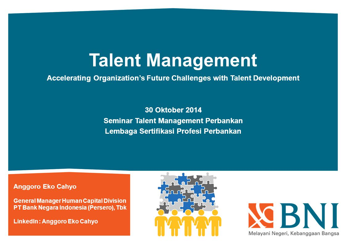 Talent Management Accelerating Organization's Future Challenges with Talent Development. 30 Oktober 2014.