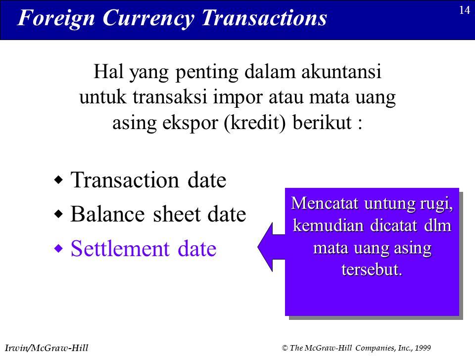 Mencatat untung rugi, kemudian dicatat dlm mata uang asing tersebut.