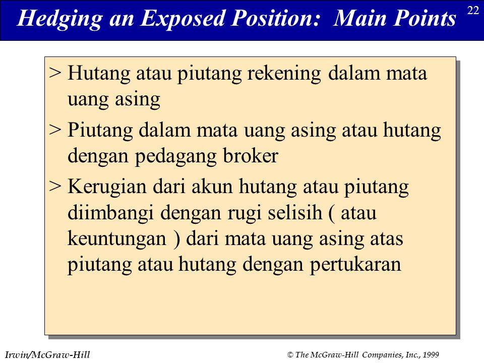 Hedging an Exposed Position: Main Points