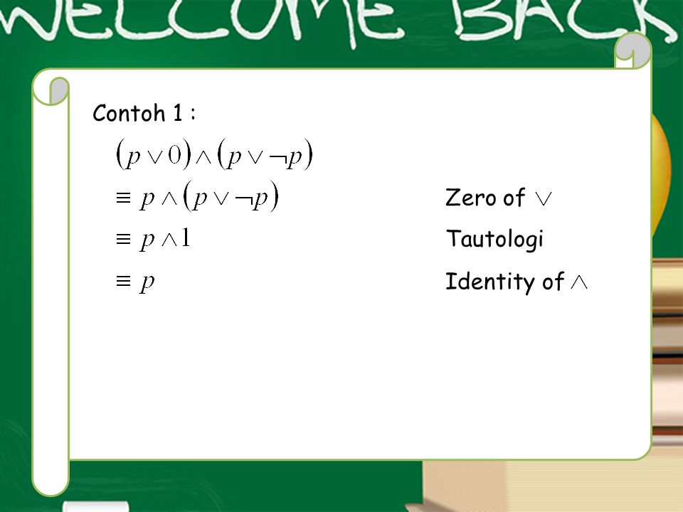 Contoh 1 : Zero of Tautologi Identity of