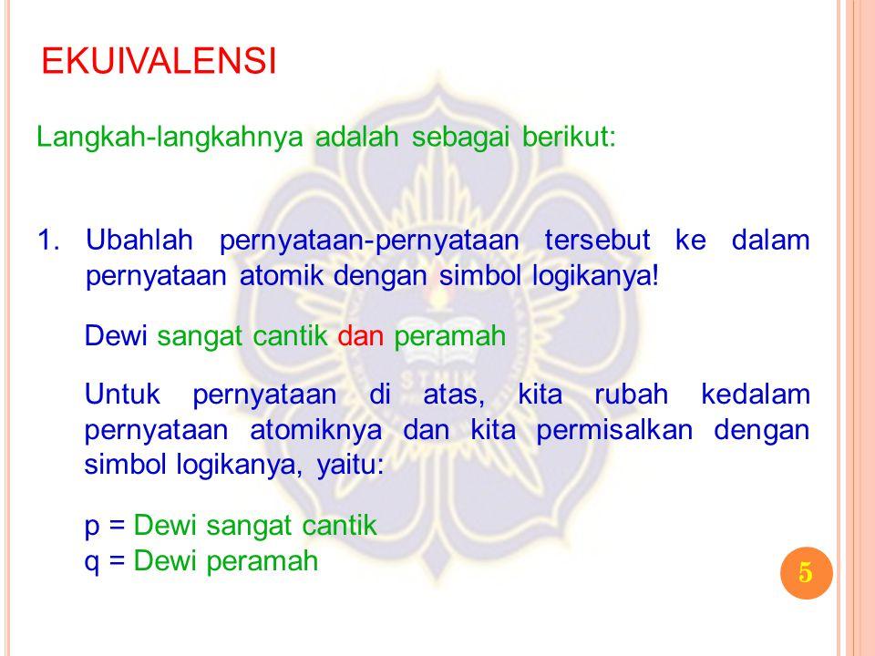 EKUIVALENSI Langkah-langkahnya adalah sebagai berikut: