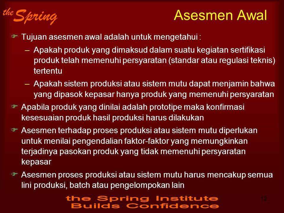 Asesmen Awal Tujuan asesmen awal adalah untuk mengetahui :