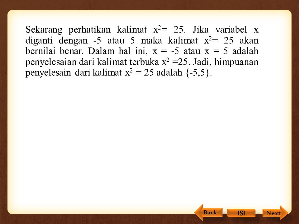 Sekarang perhatikan kalimat x2= 25