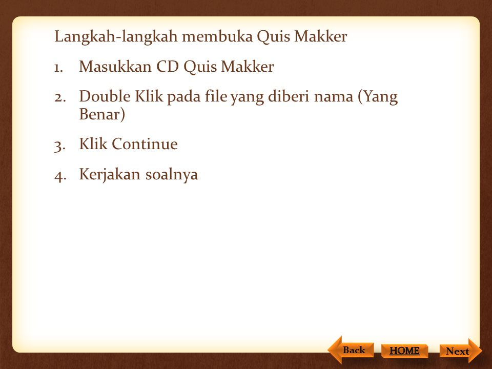 Langkah-langkah membuka Quis Makker Masukkan CD Quis Makker