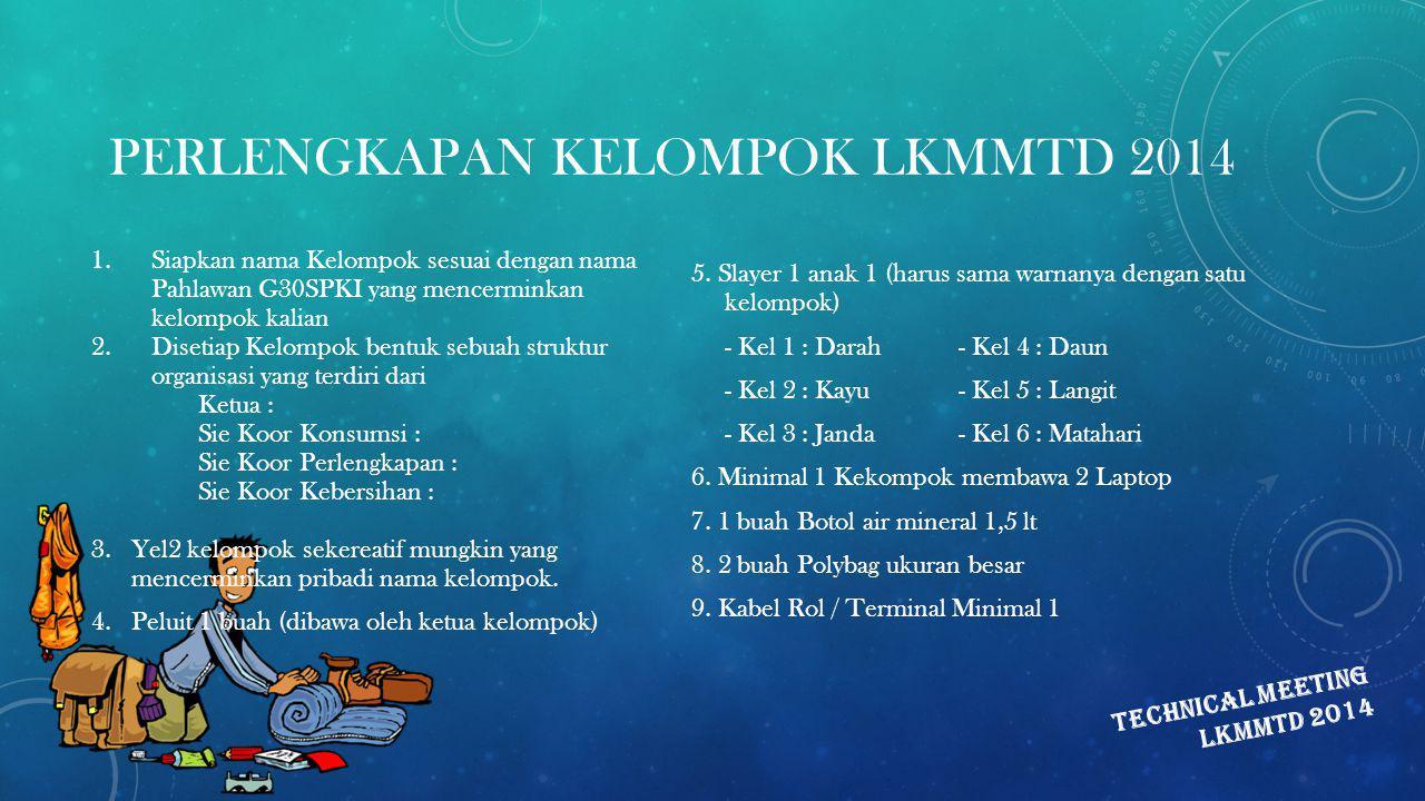 PERLENGKAPAN KELOMPOK LKMMTD 2014