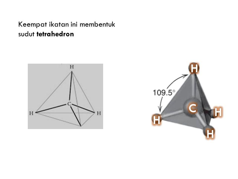 Keempat ikatan ini membentuk sudut tetrahedron