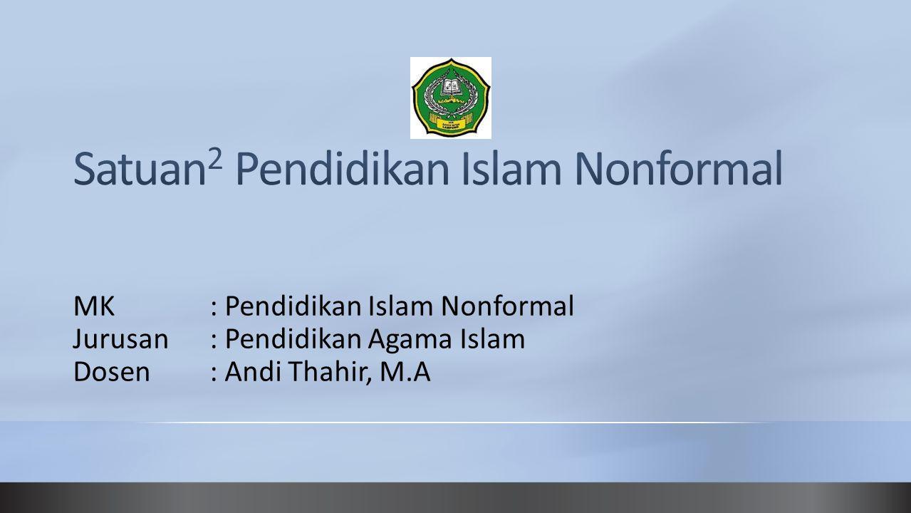 Satuan2 Pendidikan Islam Nonformal