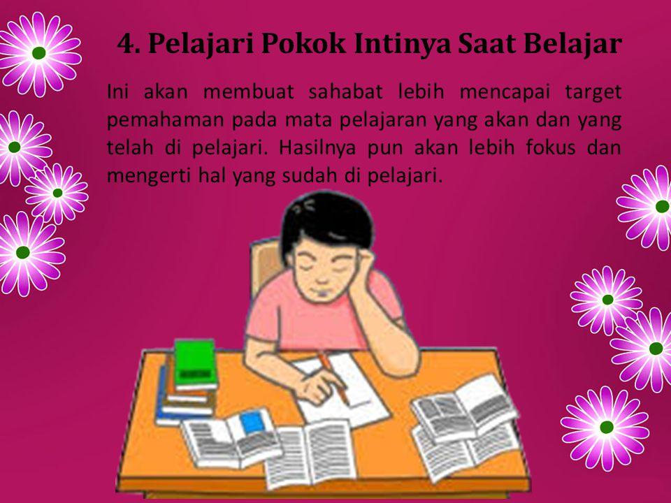 4. Pelajari Pokok Intinya Saat Belajar