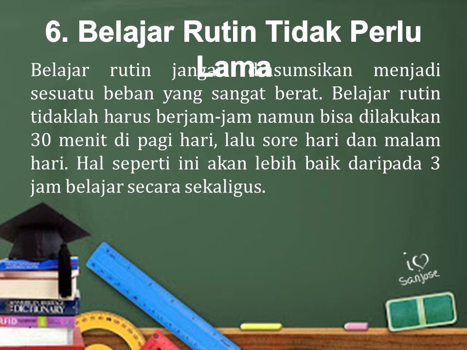 6. Belajar Rutin Tidak Perlu Lama