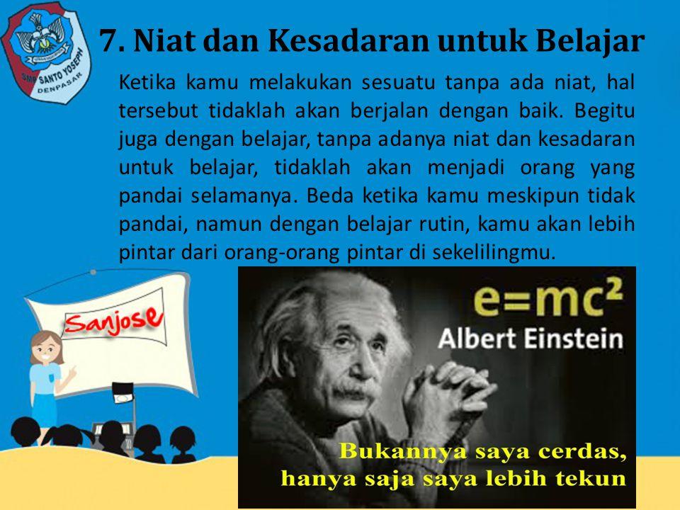 7. Niat dan Kesadaran untuk Belajar
