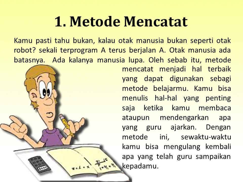 1. Metode Mencatat