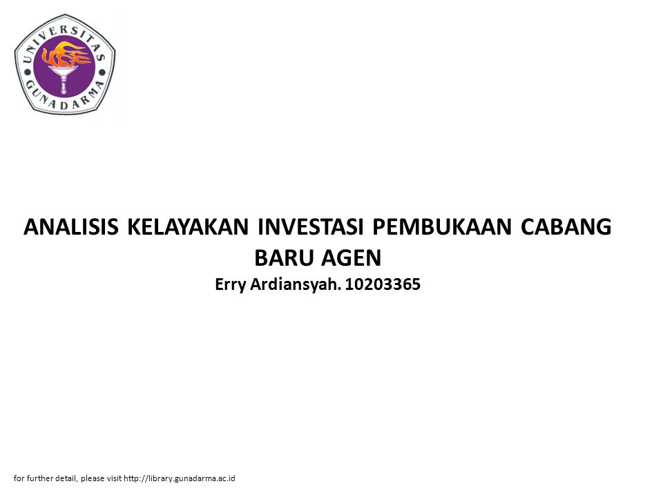 ANALISIS KELAYAKAN INVESTASI PEMBUKAAN CABANG BARU AGEN Erry Ardiansyah. 10203365