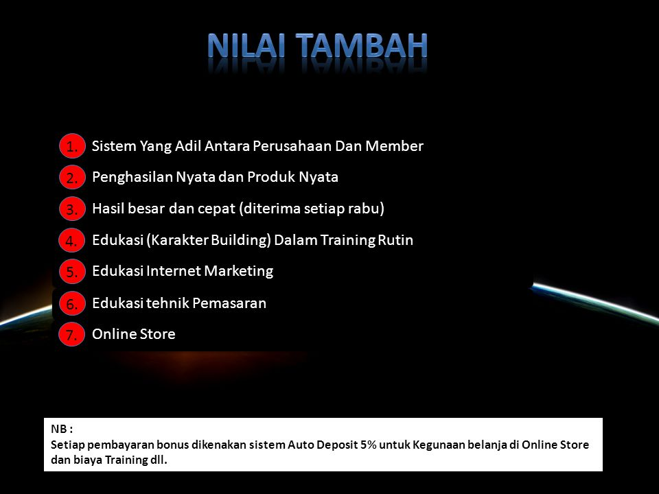 NILAI TAMBAH 1. Sistem Yang Adil Antara Perusahaan Dan Member 2.