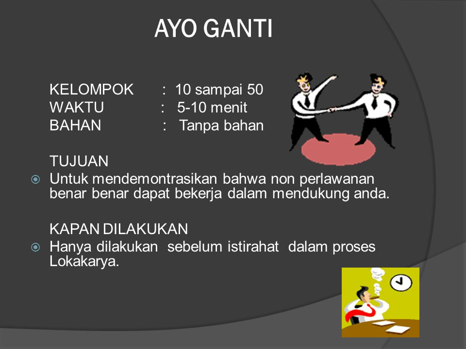 AYO GANTI KELOMPOK : 10 sampai 50 WAKTU : 5-10 menit