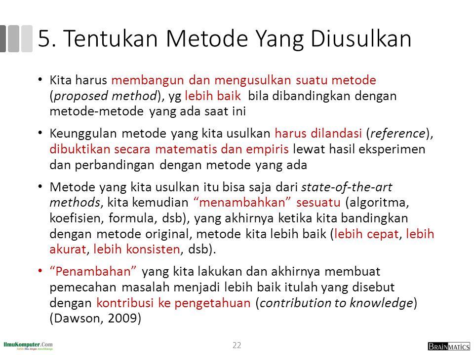 5. Tentukan Metode Yang Diusulkan