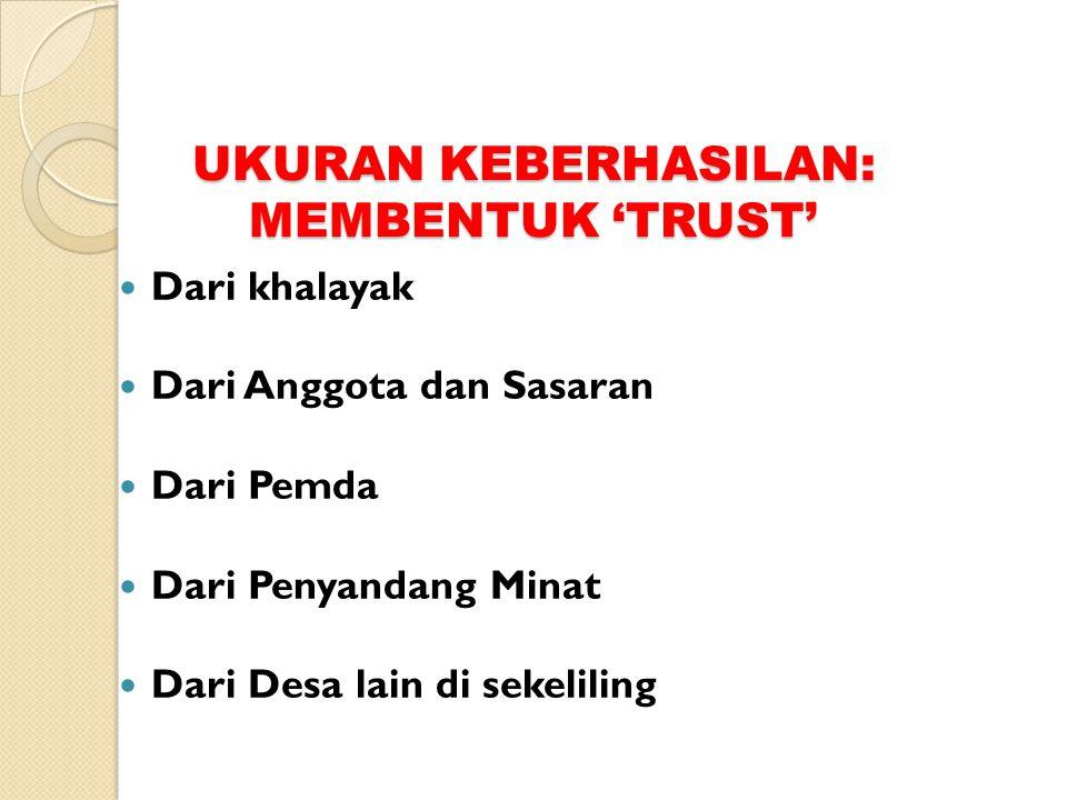 UKURAN KEBERHASILAN: MEMBENTUK 'TRUST'