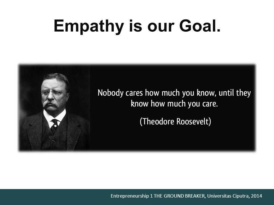 Empathy is our Goal. Untuk dapat menjual dengan baik tujuan kita adalah memahami pelanggan kita.