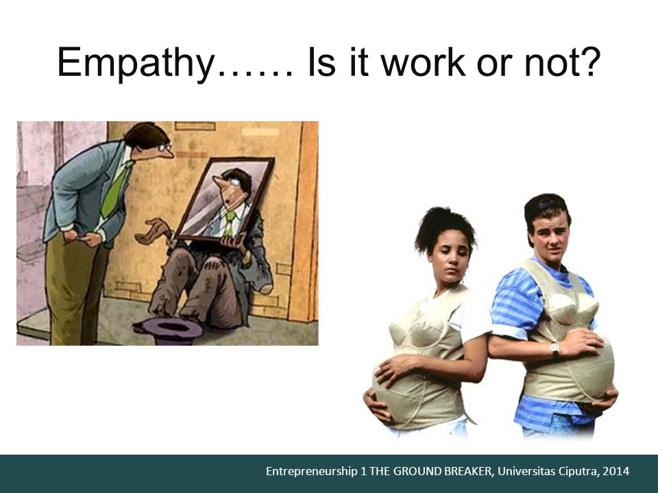 Empathy…… Is it work or not