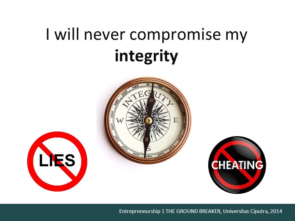 I will never compromise my integrity