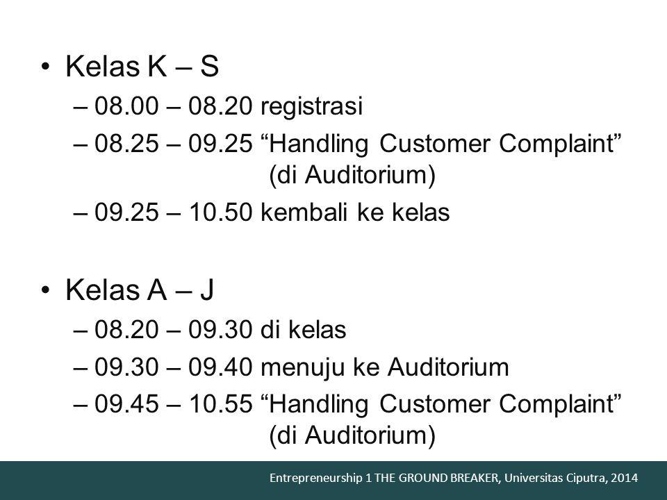Kelas K – S Kelas A – J 08.00 – 08.20 registrasi