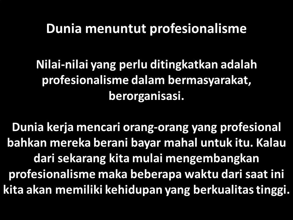 Dunia menuntut profesionalisme