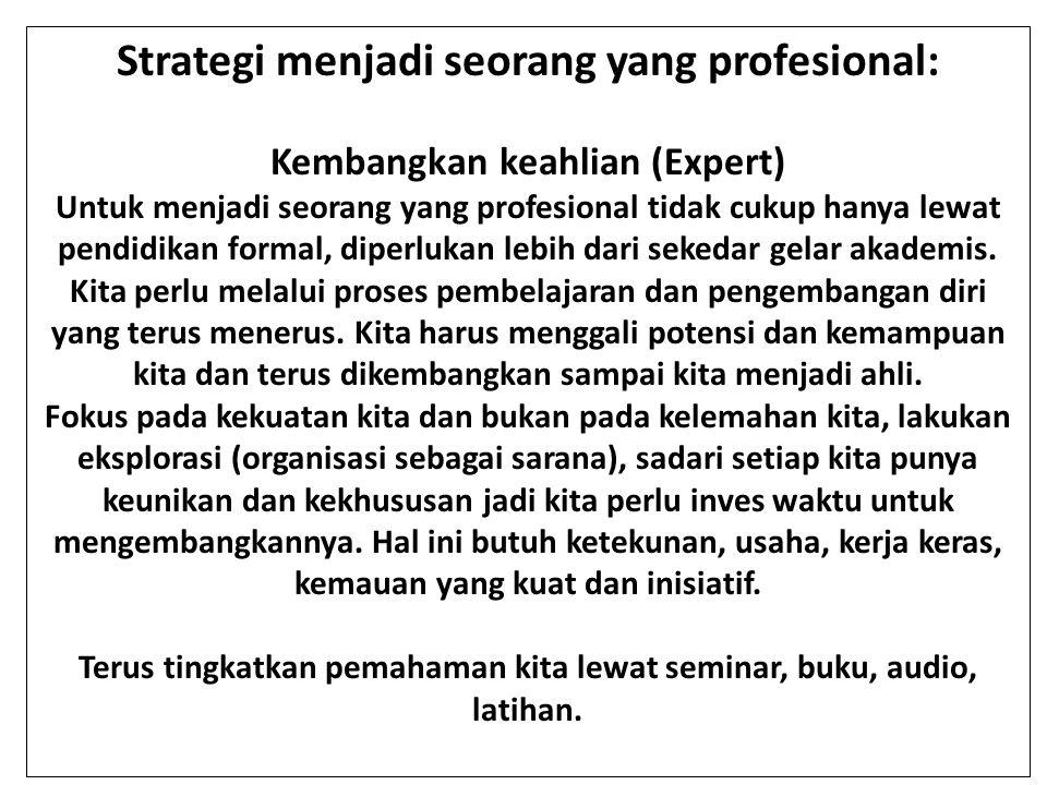 Strategi menjadi seorang yang profesional: