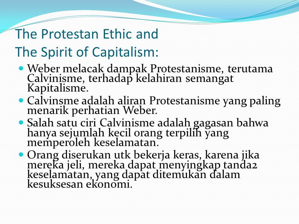 The Protestan Ethic and The Spirit of Capitalism:
