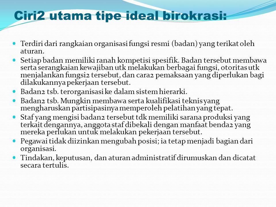 Ciri2 utama tipe ideal birokrasi: