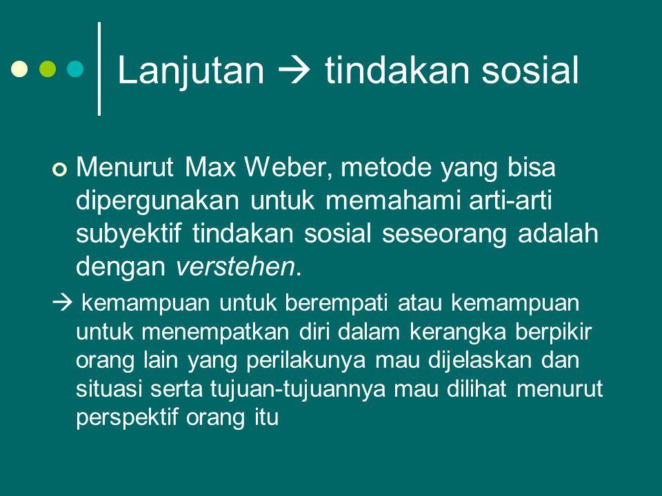 Lanjutan  tindakan sosial