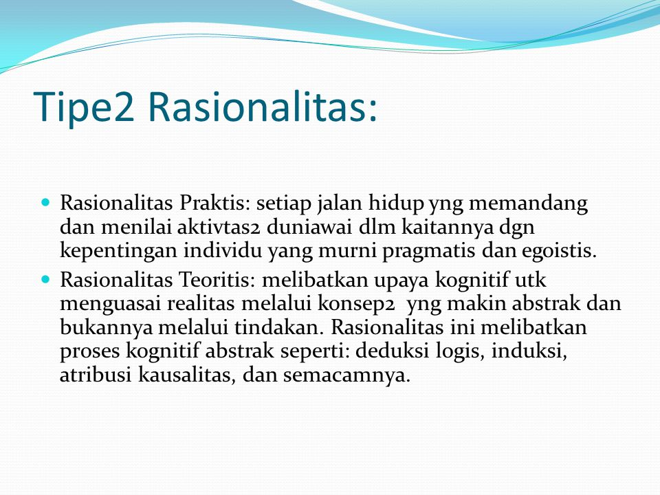 Tipe2 Rasionalitas: