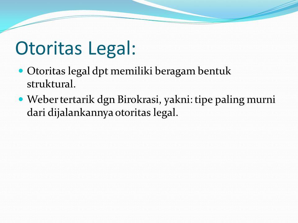 Otoritas Legal: Otoritas legal dpt memiliki beragam bentuk struktural.