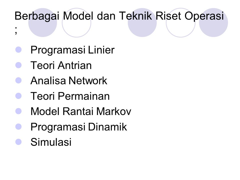 Berbagai Model dan Teknik Riset Operasi ;