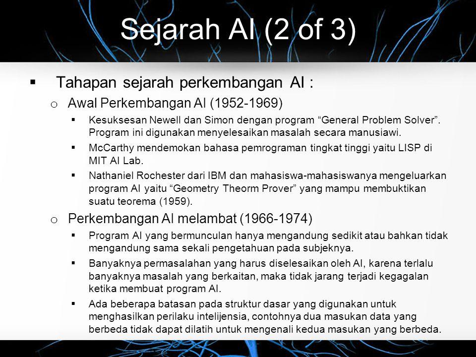 Sejarah AI (2 of 3) Tahapan sejarah perkembangan AI :