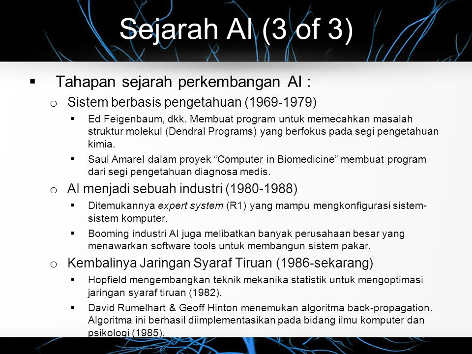 Sejarah AI (3 of 3) Tahapan sejarah perkembangan AI :