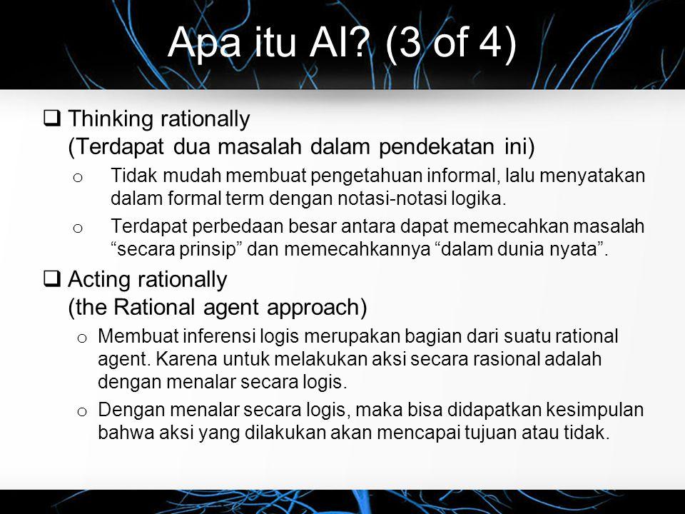 Apa itu AI (3 of 4) Thinking rationally (Terdapat dua masalah dalam pendekatan ini)
