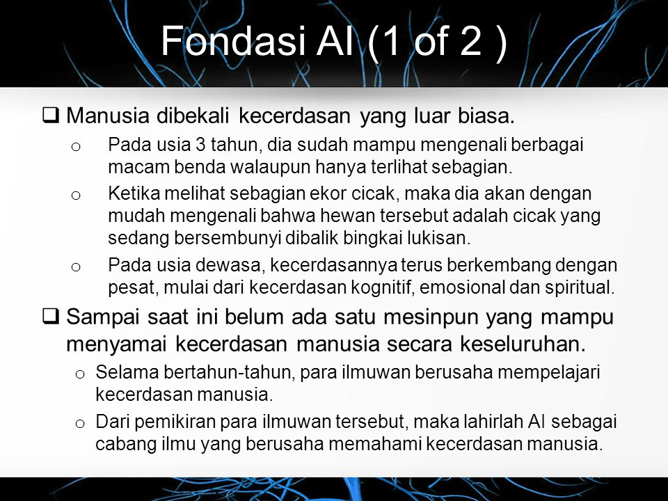Fondasi AI (1 of 2 ) Manusia dibekali kecerdasan yang luar biasa.