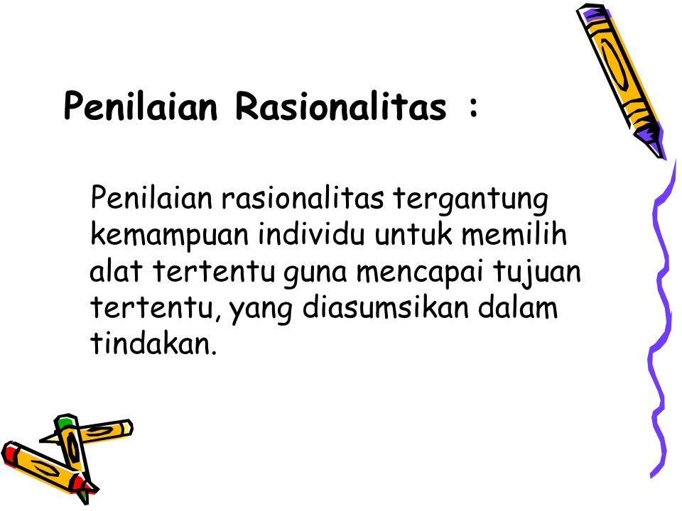 Penilaian Rasionalitas :