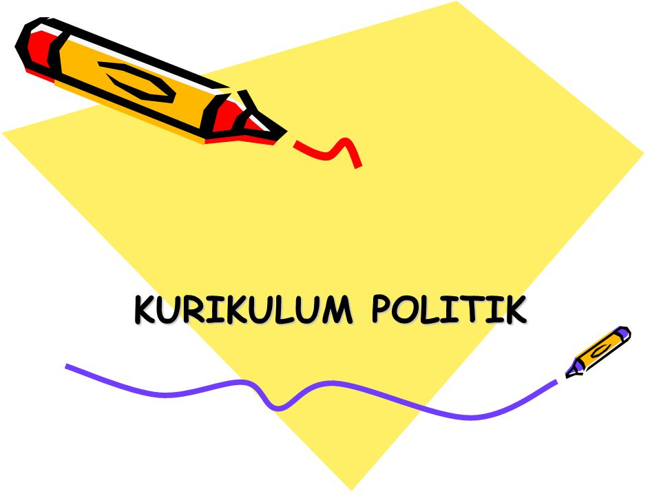 KURIKULUM POLITIK