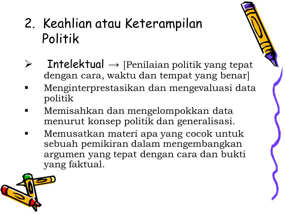 2. Keahlian atau Keterampilan Politik