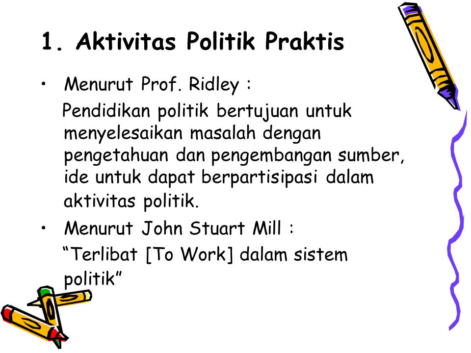 1. Aktivitas Politik Praktis