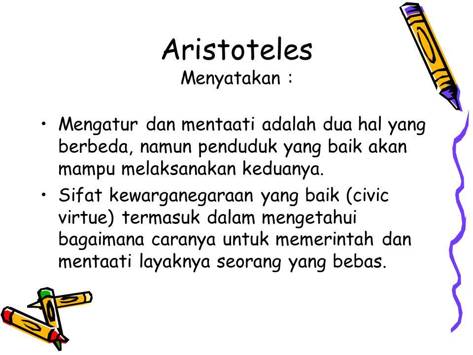 Aristoteles Menyatakan :