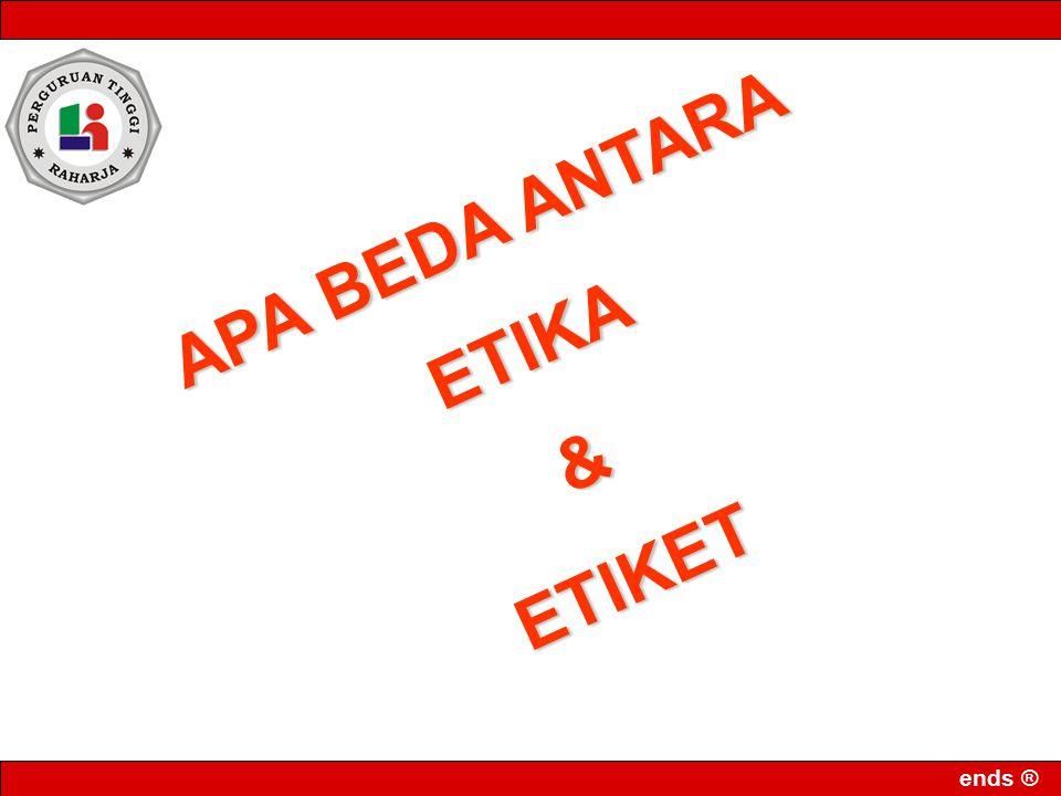 APA BEDA ANTARA ETIKA & ETIKET